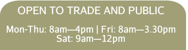 Open to trade and public | Mon-Fri: 8am-5pm; Sat: 9am-12pm